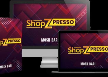 ShopZPresso Review +Huge ShopZPresso Bonus +Discount +OTO Info -The 3-In-1 Online MegaStore Creator